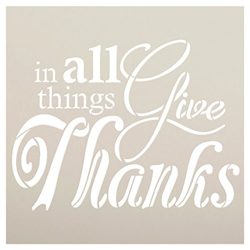 In All Things GIVE Thanks Stencil by StudioR12| Reusable Word template for Painting on Wood | DIY Home Decor Thanksgiving Sign | Fall Autumn | Faith Inspiration | Mixed Media | Select Size (12 x 12)