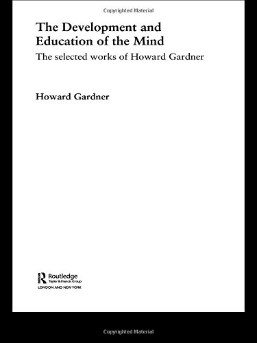 The Development and Education of the Mind: The Selected Works of Howard Gardner (World Library of Educationalists)