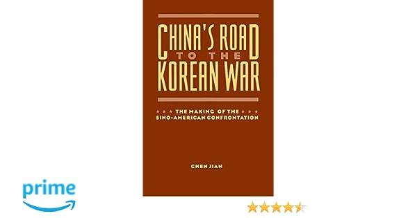 Amazon.com: Chinas Road to the Korean War (9780231100250): Jian Chen: Books