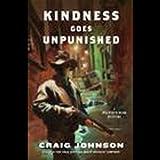 Kindness Goes Unpunished: A Walt Longmire Mystery