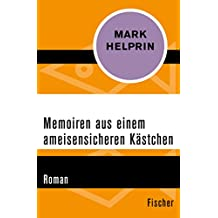 Memoiren aus einem ameisensicheren Kästchen: Roman (German Edition)