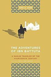 The Adventures of Ibn Battuta: A Muslim Traveler of the Fourteenth Century by Ross E. Dunn (2012-06-01)