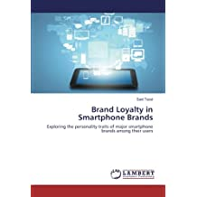 Brand Loyalty in Smartphone Brands: Exploring the personality traits of major smartphone brands among their users