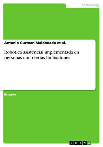 Robótica asistencial implementada en personas con ciertas limitaciones (Spanish Edition) by [Guzman Maldonado
