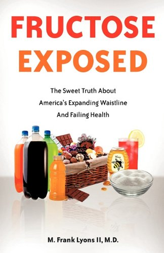 fructose+health Products : FRUCTOSE EXPOSED