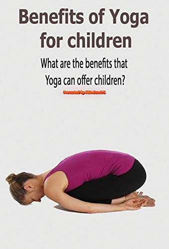 Amazon.com: Benefits of Yoga for children: What are the ...