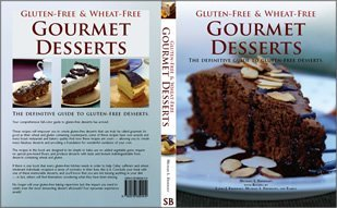 GLUTENFREE amp WHEAT FREE GOURMET DESSERTS THE DEFINITIVE GUIDE TO GLUTENFREE DESSERTS