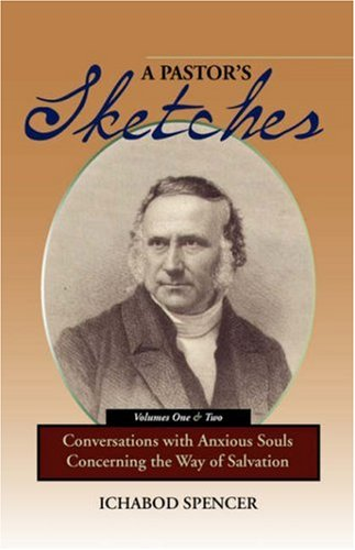 A PASTOR'S SKETCHES: Conversations with Anxious Souls Concerning the Way of Salvation pdf epub