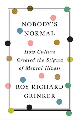 Book Cover: Nobody's Normal: How Culture Created the Stigma of Mental Illness