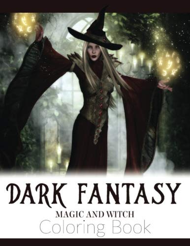 Dark Fantasy Magic and Witch Coloring Book: Enchanted Witch and Dark Fantasy Coloring Book(Witch and Halloween Coloring Books for Adults) -