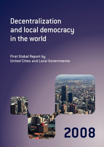 Decentralization and Local Democracy in the World: First Global Report by United Cities and Local Governments 2008