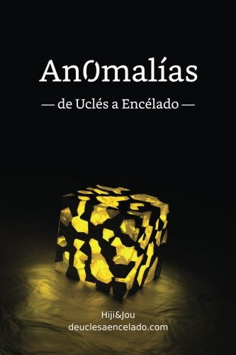 Anomalías: de Uclés a Encélado (Volume 1) (Spanish Edition) by Ingramcontent