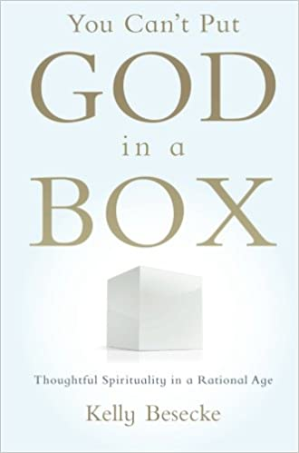Amazon you cant put god in a box thoughtful spirituality in you cant put god in a box thoughtful spirituality in a rational age 1st edition fandeluxe Gallery