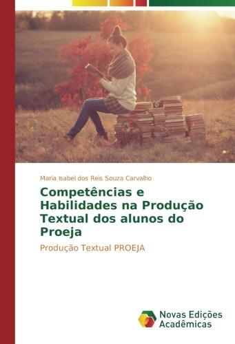 Competências e Habilidades na Produção Textual dos alunos do Proeja: Produção Textual PROEJA