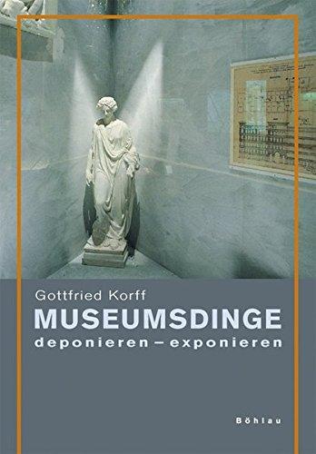 Museumsdinge: deponieren - exponieren