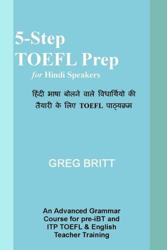 5-Step TOEFL Prep for Hindi Speakers (Volume 7)