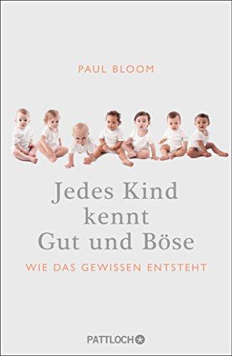 Jedes Kind kennt Gut und Böse: Wie das Gewissen entsteht (German Edition)