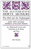 The Alliterative Morte Arthure : The Owl and the Nightingale - And Five Other Middle English Poems, Gardner, John, 0809306484