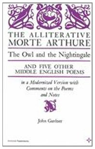 Price comparison product image The Alliterative Morte Arthure: The Owl and the Nightingale and Five Other Middle English Poems in a Modernized Version,  with Comments on the Poems (Arcturus Books,  Ab116)