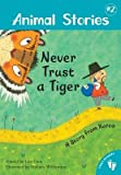 Never Trust a Tiger( A Story from Korea)[NEVER TRUST A TIGER][Paperback]