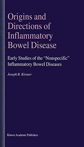 """Origins and Directions of Inflammatory Bowel Disease: Early Studies of the """"Nonspecific"""" Inflammatory Bowel Diseases"""