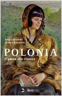 Amazon.it: Polonia. Il paese che rinasce (Storia) di Lukowski, Jerzy (2009) Tapa blanda - Lukowski, Jerzy - Libri