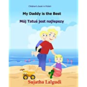 Children's book in Polish: My Daddy is the best: Polish Kids book. (Polish Edition) Children's Polish book (Bilingual Edition) English Polish Picture ... Polish books for children) (Volume 7)