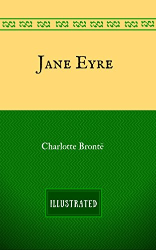 Jane Eyre By Charlotte Bront - Illustrated