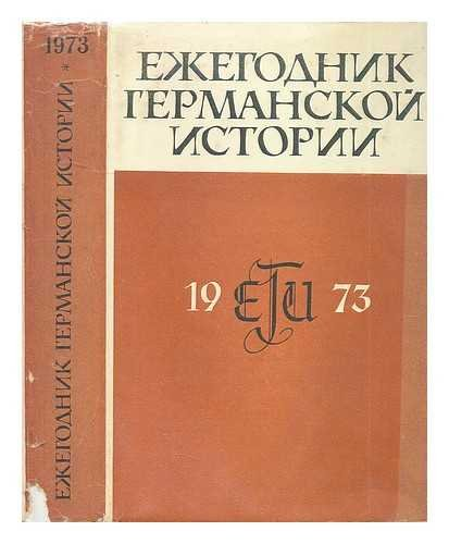 Yezhegodnik Germanskoy Istorii 1973 [German Yearbook Stories. Language: Russian]