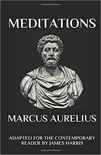 Marcus Aurelius - Meditations: Adapted for the Contemporary Reader ...