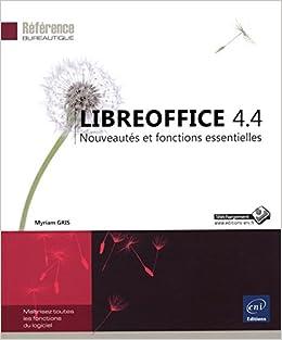 Amazon Fr Libreoffice 4 4 Nouveautes Et Fonctions