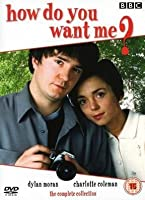 How Do You Want Me - Complete Series 1 And 2