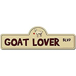 Goat Lover Street Sign | Indoor/Outdoor | Funny Home Décor for Garages, Living Rooms, Bedroom, Offices | SignMission personalized gift