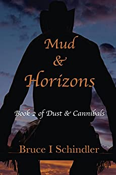 Mud & Horizons (Dust & Cannibals Book 2) by [Schindler, Bruce]