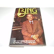 Bing: Biography of Bing Crosby by Charles Thompson (1975-09-08)