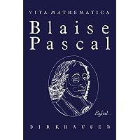 Blaise Pascal 1623–1662 (Vita Mathematica)
