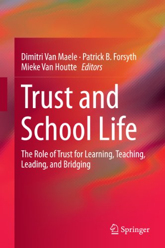 Trust and School Life: The Role of Trust for Learning, Teaching, Leading, and Bridging ()
