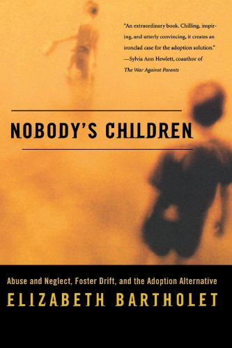 Nobody's Children: Abuse and Neglect, Foster Drift, and the Adoption Alternative