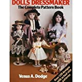 The Doll's Dressmaker: The Complete Pattern Book