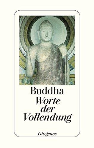 Worte der Vollendung (detebe) Taschenbuch – 27. April 2010 Wolfgang Kraus Buddha Diogenes Verlag 3257224796