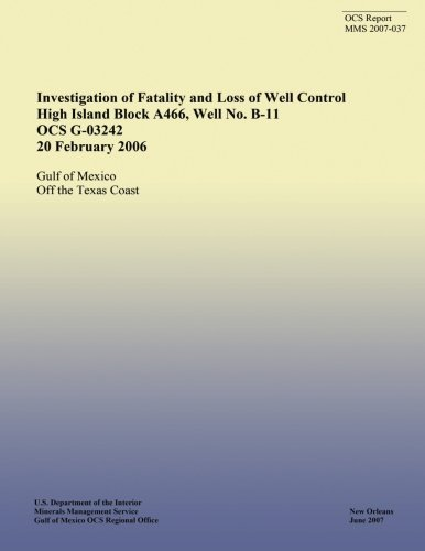 Download Investigation of Fatality and Loss of Well Control High Island Block A466, Well No. B-11 OCS G-03242 20 February 2006 pdf