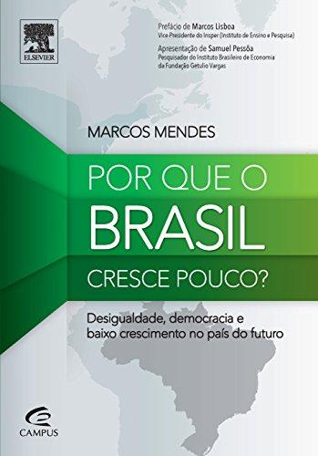 Porque o Brasil Cresce Pouco?