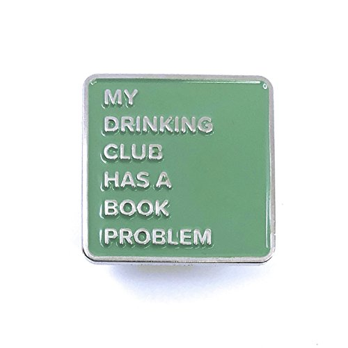 Book Reader Enamel Pin My Drinking Club Has a Book Problem Made in the USa -