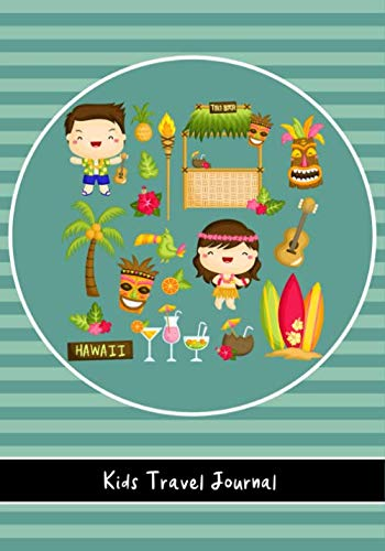 Kids Travel Journal Hawaii: Fun Vacation Notebook, Diary for Children to Write In with Prompts ~ Pages for Writing, Doodling and Sketching, Small Lined Diary