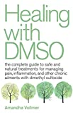 Healing with DMSO: The Complete Guide to Safe and