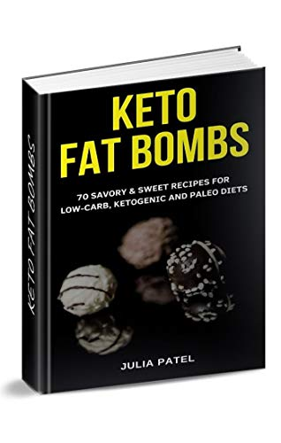 Search : Keto Fat Bombs: 70 Savory & Sweet Recipes for Low-Carb, Ketogenic and Paleo Diets (fat bombs cookbook, keto fat bombs snacks)
