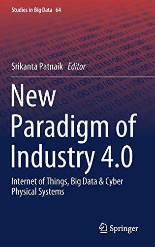 New Paradigm of Industry 4.0: Internet of Things, Big Data & Cyber Physical Systems (Studies in Big Data)