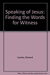 Speaking of Jesus: Finding the Words for Witness
