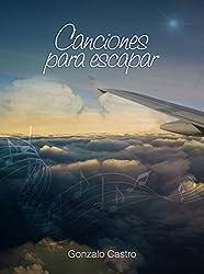 Canciones para escapar (Spanish Edition)