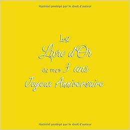 Amazonfr Le Livre Dor De Mes 3 Ans Joyeux Anniversaire Livre D